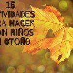 15 actividades para hacer con niños en otoño