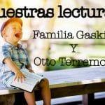 La familia Gaskitt y Otto Terremoto: Nuestras lecturas