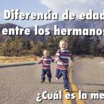 Diferencia de edad entre hermanos: nuestra experiencia