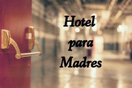 hotel para madres