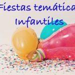 Fiestas temáticas infantiles, ¡diversión asegurada!
