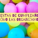 Fiestas de cumpleaños: ¿cómo las organizamos?