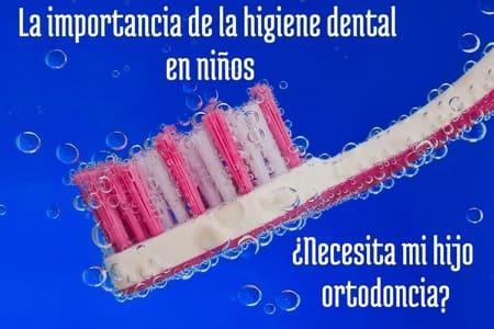 higiene dental en niños ortodoncia en niños