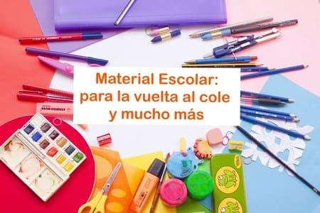 Material Escolar: para la vuelta al cole y mucho más