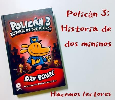 Policán 3: Historia de 2 mininos. Reseña