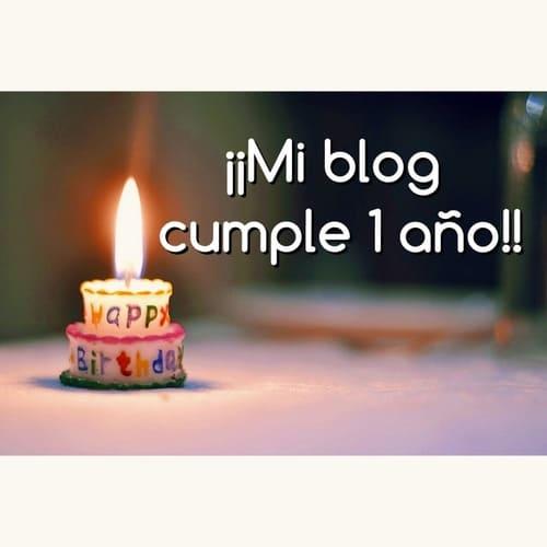 ¡Mi blog cumple 1 año!