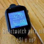Smartwatch para niños, ¿sí o no?