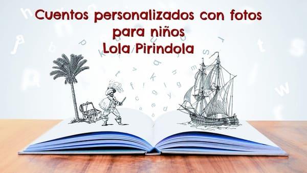 cuentos personalizados con foto Lola Pirindola