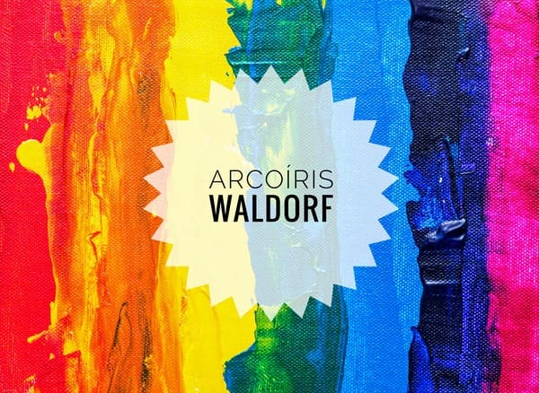 Arcoiris Waldorf. ¿Por qué elegirlo?