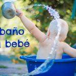 El baño del bebé. ¿Cómo prepararlo?
