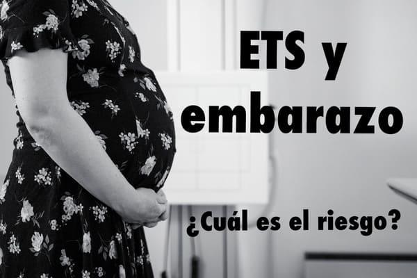 ets y embarazo riesgos