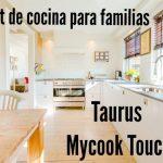 Robots de cocina para familias: Taurus Mycook Touch