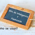 Bits de inteligencia o flashcards ¿Merecen la pena?