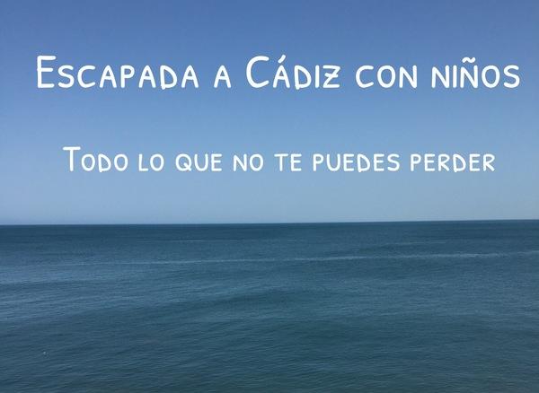 escapada a Cádiz con niños