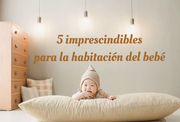 imprescindibles para la habitación del bebé