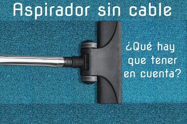 aspiradora sin cable elegir