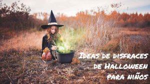 ideas de disfraces de halloween para niños